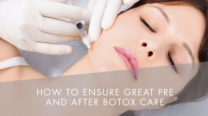How to Ensure Great Pre and After Botox Care